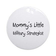 Mommy's Little Military Strategist Ornament (Round