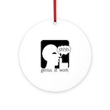 Shhh Genius at Work Ornament (Round)