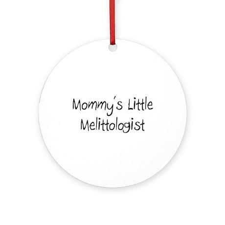 Mommy's Little Melittologist Ornament (Round)