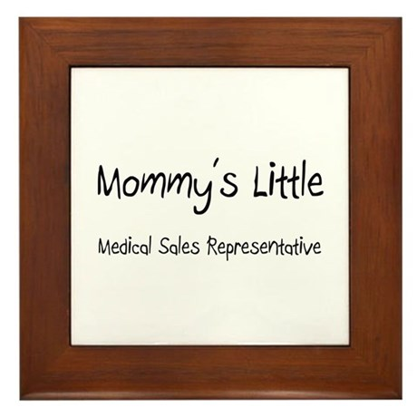 Mommy's Little Medical Sales Representative Framed