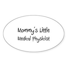 Mommy's Little Medical Physicist Oval Decal