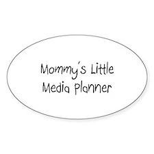 Mommy's Little Media Planner Oval Sticker