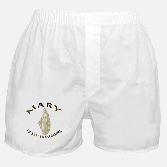 Mary Is My Homegirl Boxer Shorts