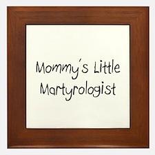Mommy's Little Martyrologist Framed Tile