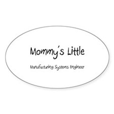 Mommy's Little Manufacturing Systems Engineer Stic