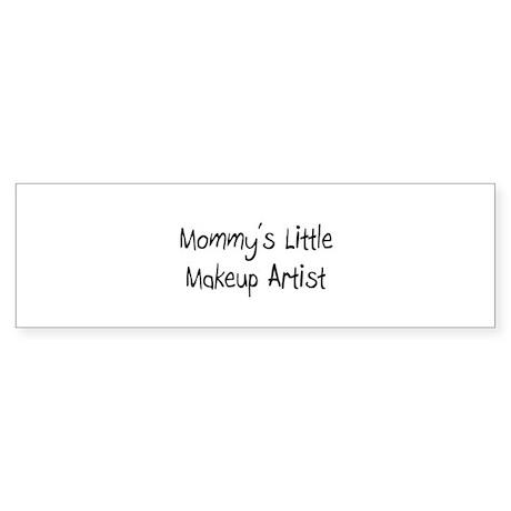 Mommy's Little Makeup Artist Bumper Sticker
