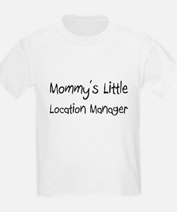 Mommy's Little Location Manager T-Shirt