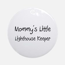 Mommy's Little Lighthouse Keeper Ornament (Round)
