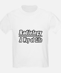 """Radiology: A Way of Life"" T-Shirt"