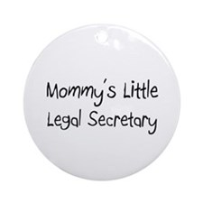 Mommy's Little Legal Secretary Ornament (Round)