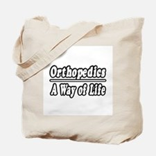 """Orthopedics: A Way of Life"" Tote Bag"