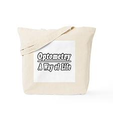"""Optometry: A Way of Life"" Tote Bag"