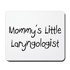 Mommy's Little Laryngologist Mousepad