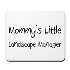 Mommy's Little Landscape Manager Mousepad