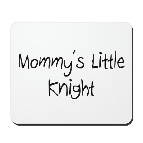 Mommy's Little Knight Mousepad