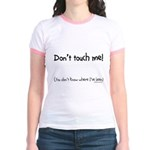 don't touch me baby Jr. Ringer T-Shirt