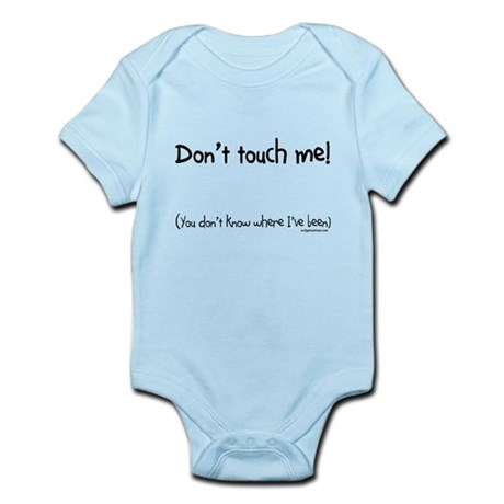 don't touch me baby Infant Bodysuit