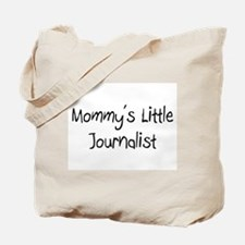 Mommy's Little Journalist Tote Bag