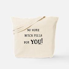 Bitch pills Tote Bag