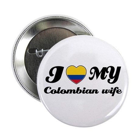 "I love my Colombian Wife 2.25"" Button"