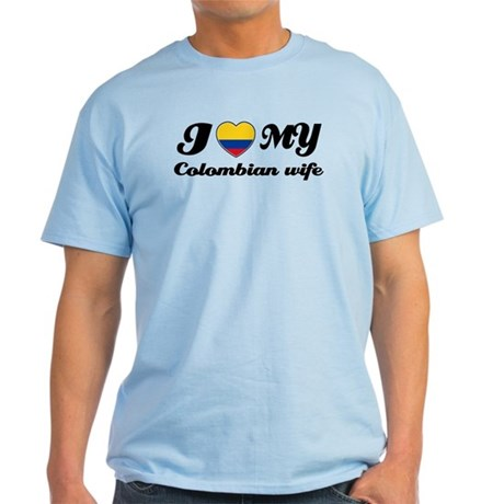 I love my Colombian Wife Light T-Shirt