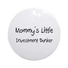 Mommy's Little Investment Banker Ornament (Round)