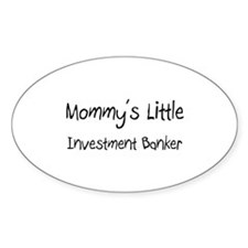 Mommy's Little Investment Banker Oval Decal