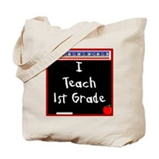 I Teach 1st Grade Tote Bag