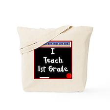 I Teach 1st Grade Tote Bag