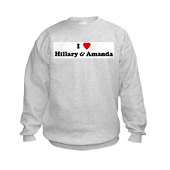 I Love Hillary & Amanda Sweatshirt