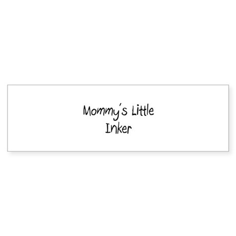 Mommy's Little Inker Bumper Sticker