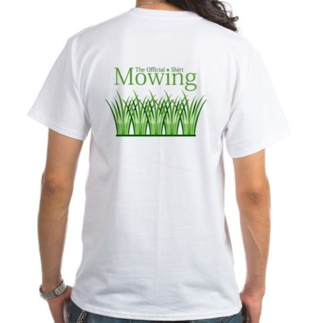 The Official Mowing Shirt White T-Shirt