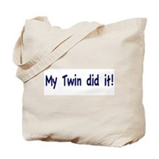 My Twin did it Tote Bag