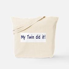 My Twin did it Tote Bag