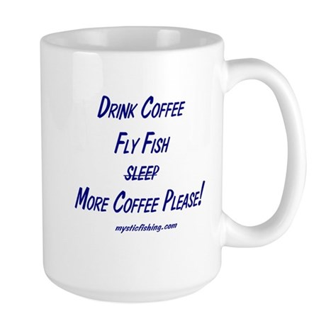 Drink Coffee, Fly Fish Large Mug