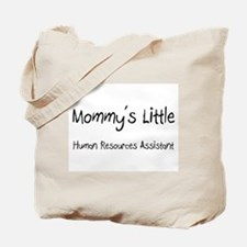 Mommy's Little Human Resources Assistant Tote Bag