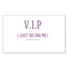 V.I.P. Just Being Me! Rectangle Decal