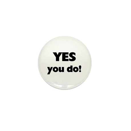 YES You Do Mini Button (10 pack)