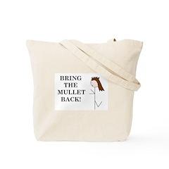 BRING THE MULLET BACK Tote Bag