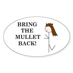 BRING THE MULLET BACK Oval Decal