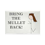 BRING THE MULLET BACK Rectangle Magnet (10 pack)