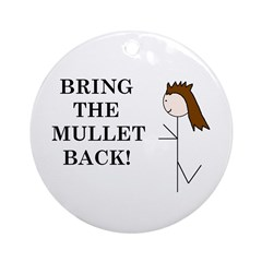 BRING THE MULLET BACK Ornament (Round)