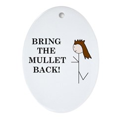 BRING THE MULLET BACK Oval Ornament