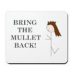 BRING THE MULLET BACK Mousepad
