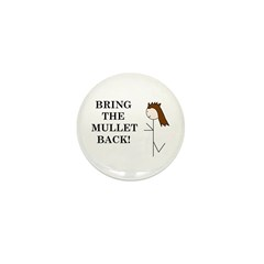 BRING THE MULLET BACK Mini Button (10 pack)
