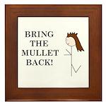 BRING THE MULLET BACK Framed Tile