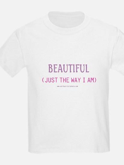 Beautiful Just The Way I Am! T-Shirt