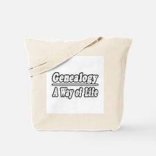 """""""Genealogy: A Way of Life"""" Tote Bag"""