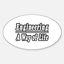"""""""Engineering: A Way of Life"""" Oval Decal"""