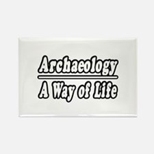 """""""Archaeology: A Way of Life"""" Rectangle Magnet"""